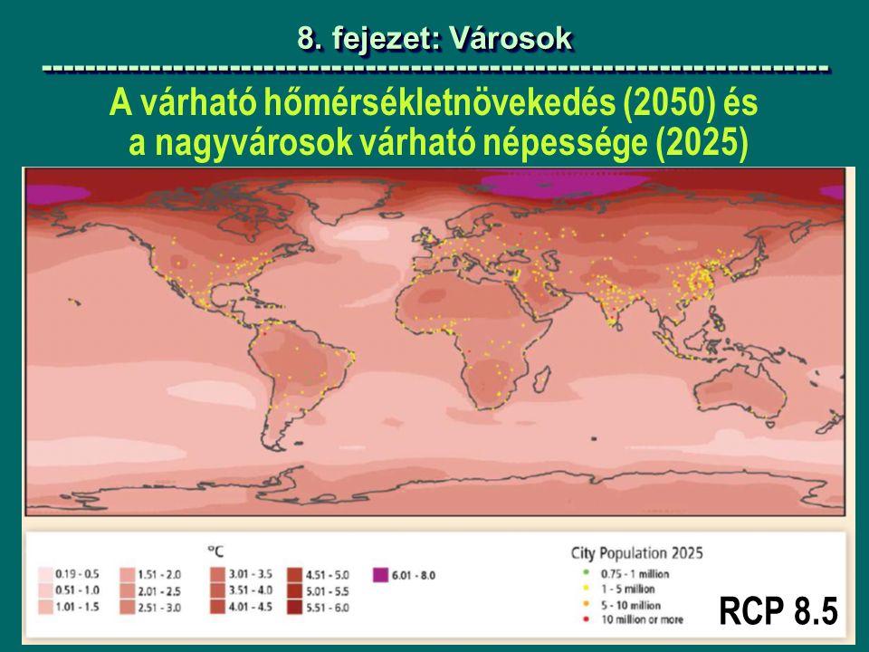 A várható hőmérsékletnövekedés (2050) és a nagyvárosok várható népessége (2025) RCP 8.5