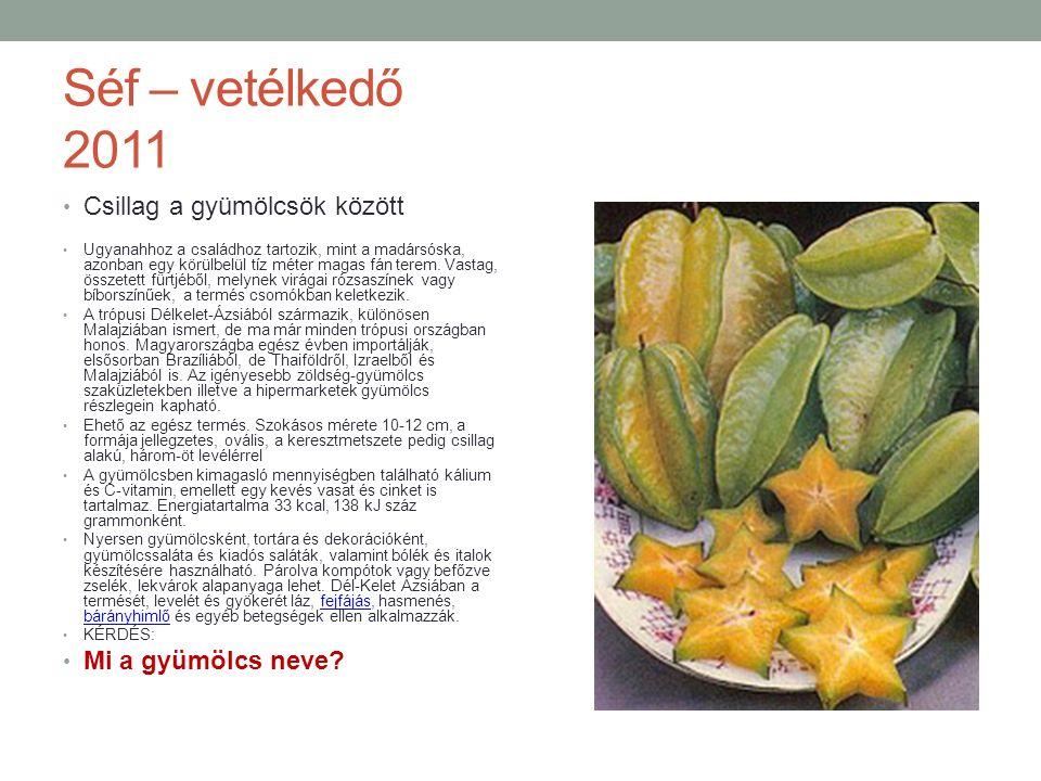 Séf – vetélkedő 2011 Mustár A legismertebb mustárfajta, sima, világossárga, jellegzetes ízű.