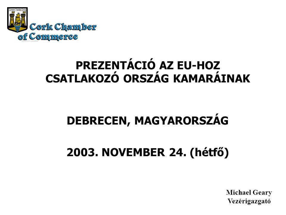 PREZENTÁCIÓ AZ EU-HOZ CSATLAKOZÓ ORSZÁG KAMARÁINAK DEBRECEN, MAGYARORSZÁG 2003.