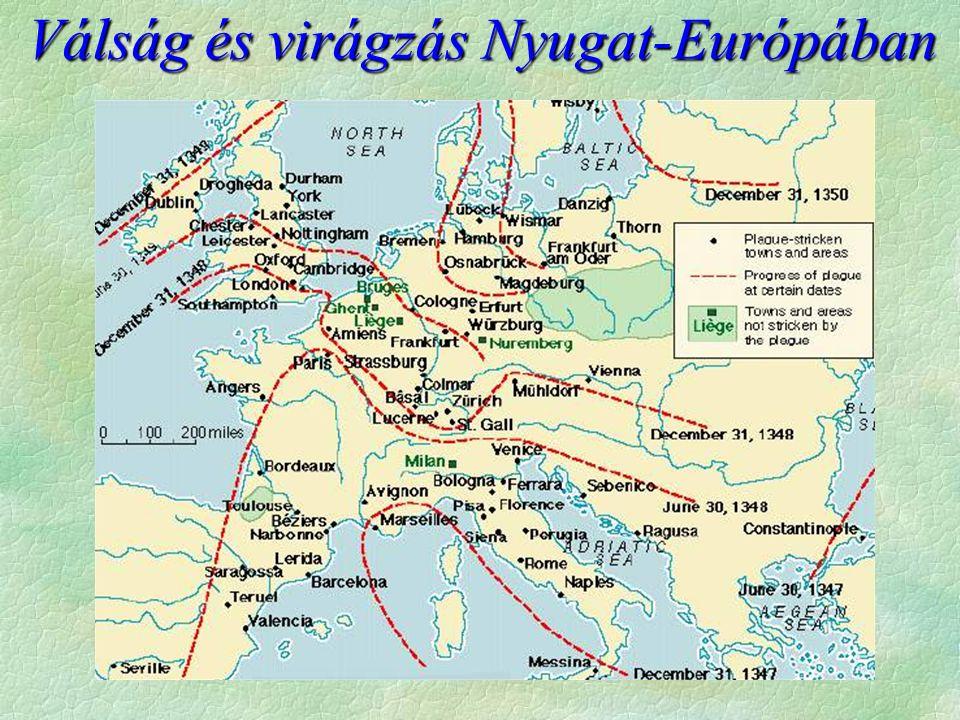 Válság és virágzás Nyugat-Európában