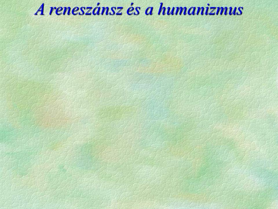 A reneszánsz és a humanizmus