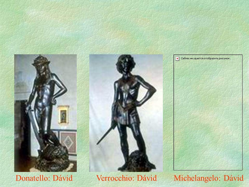 Michelangelo: DávidDonatello: DávidVerrocchio: Dávid