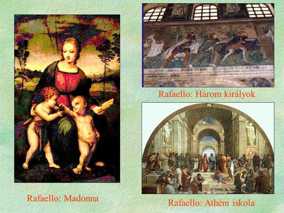 Rafaello: Athéni iskola Rafaello: Három királyok Rafaello: Madonna