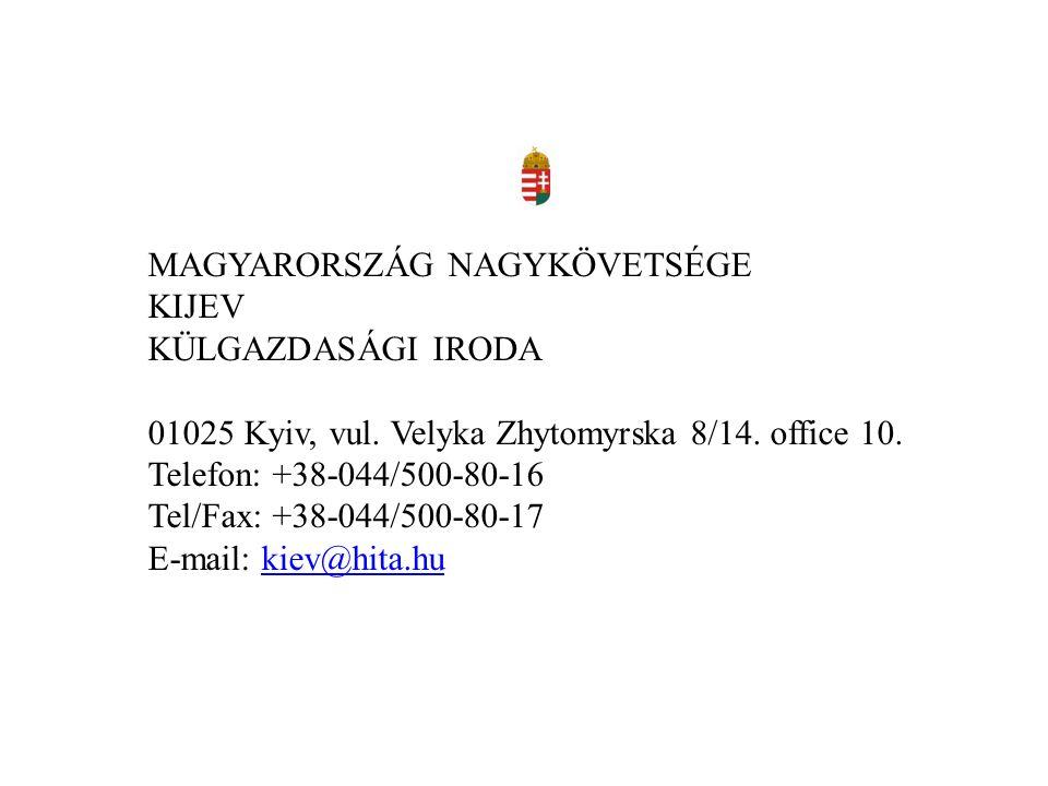 MAGYARORSZÁG NAGYKÖVETSÉGE KIJEV KÜLGAZDASÁGI IRODA 01025 Kyiv, vul.