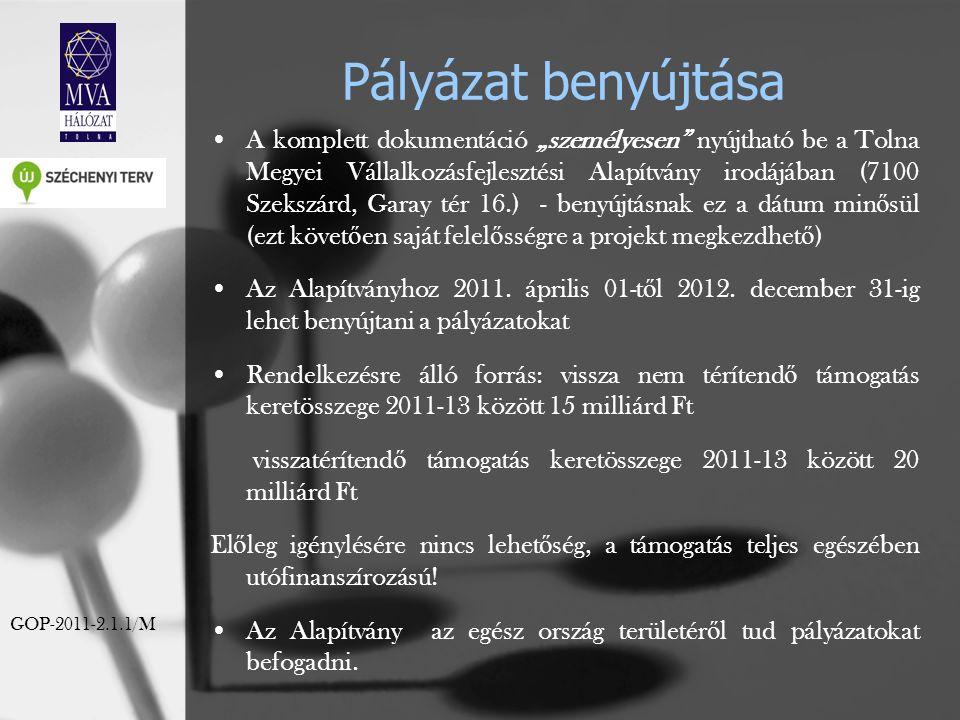 """Pályázat benyújtása A komplett dokumentáció """"személyesen"""" nyújtható be a Tolna Megyei Vállalkozásfejlesztési Alapítvány irodájában (7100 Szekszárd, Ga"""