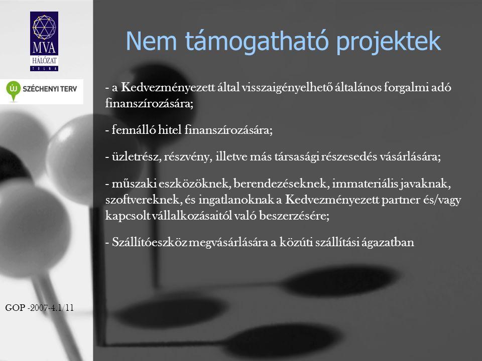 Nem támogatható projektek - a Kedvezményezett által visszaigényelhet ő általános forgalmi adó finanszírozására; - fennálló hitel finanszírozására; - ü