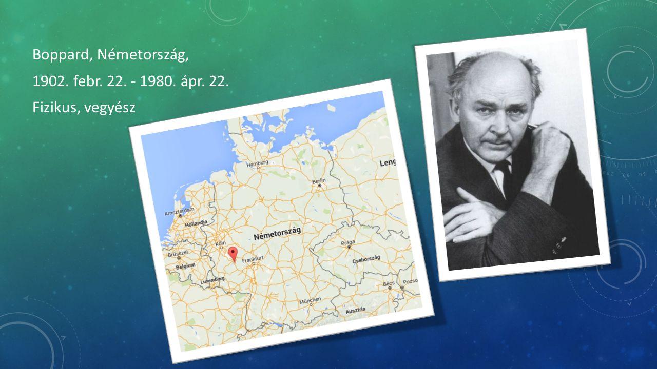 Boppard, Németország, 1902. febr. 22. - 1980. ápr. 22. Fizikus, vegyész