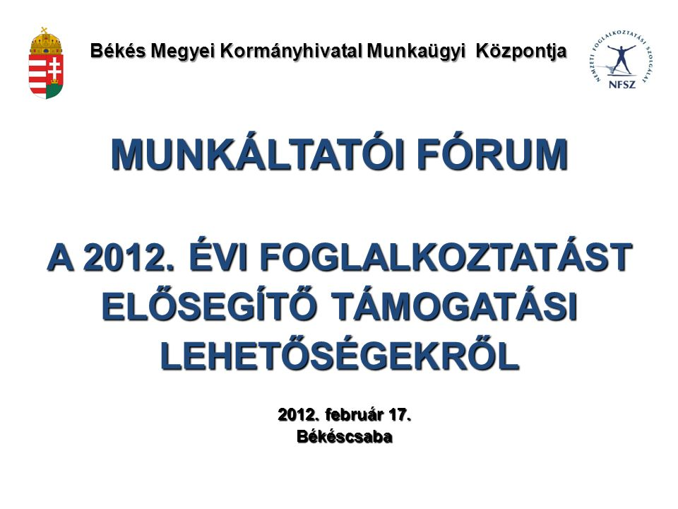 MUNKÁLTATÓI FÓRUM A 2012.