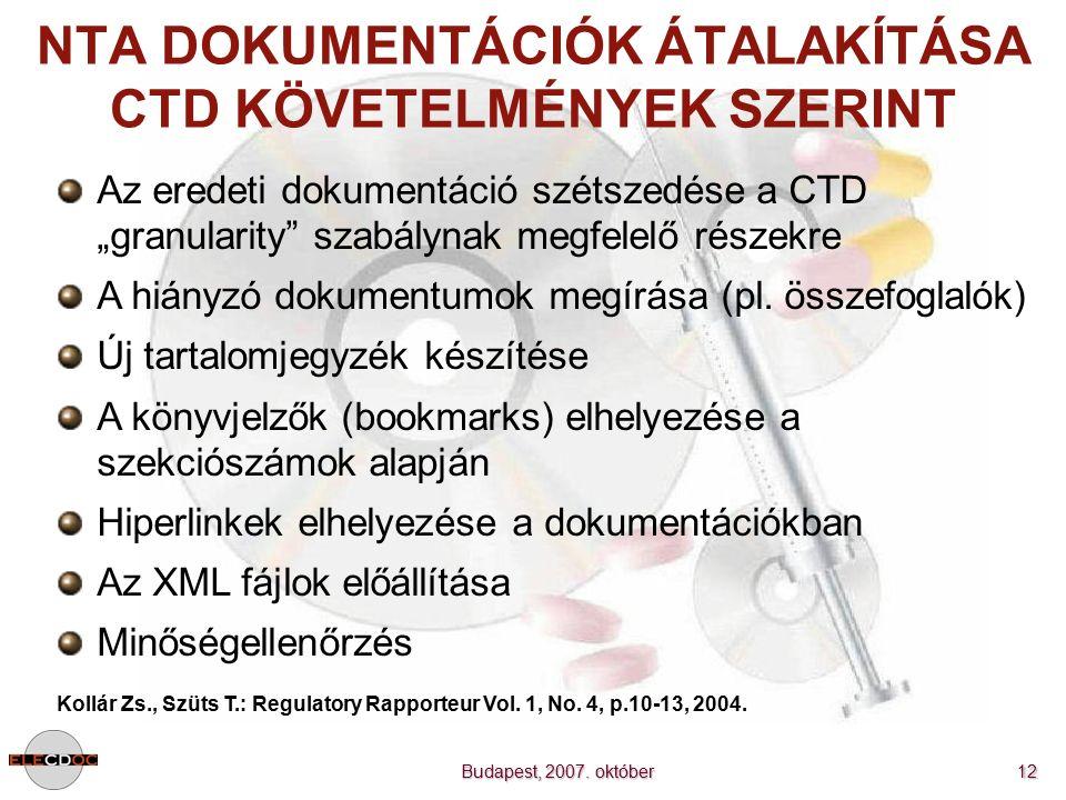 """Budapest, 2007. október 12 NTA DOKUMENTÁCIÓK ÁTALAKÍTÁSA CTD KÖVETELMÉNYEK SZERINT Az eredeti dokumentáció szétszedése a CTD """"granularity"""" szabálynak"""