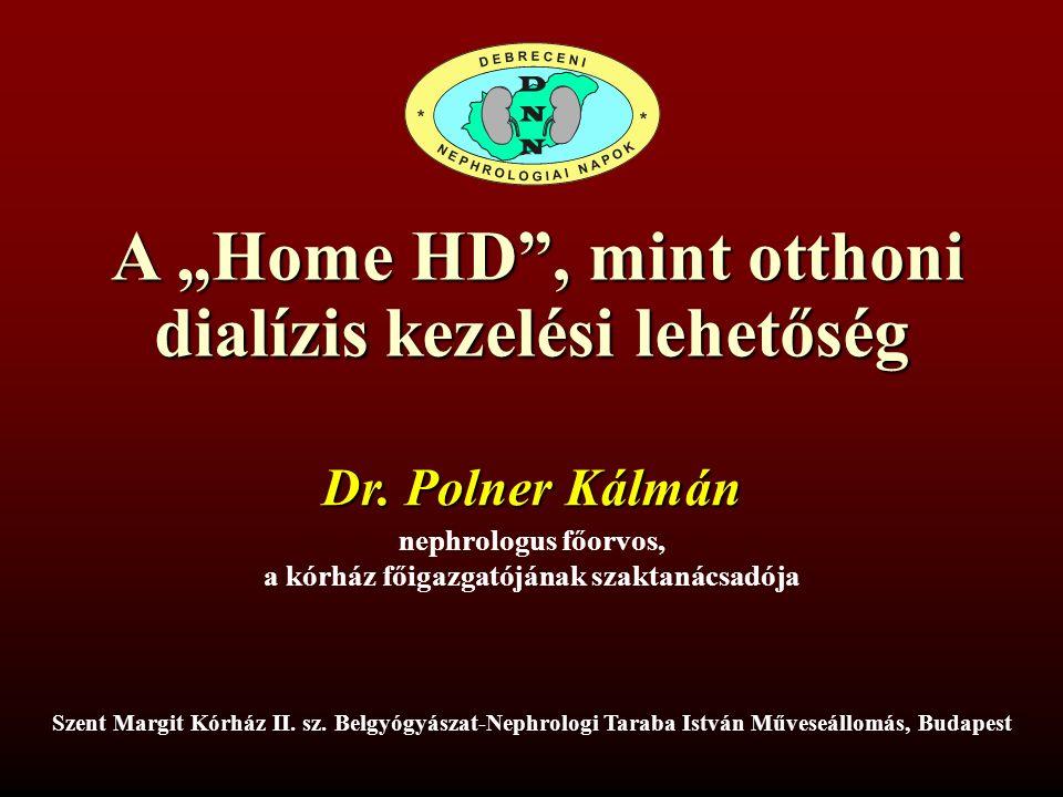 """A """"Home HD , mint otthoni dialízis kezelési lehetőség A """"Home HD , mint otthoni dialízis kezelési lehetőség Szent Margit Kórház II."""