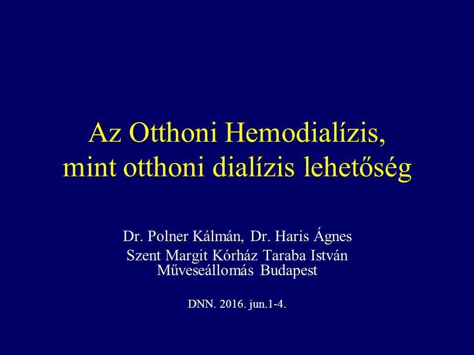 Az Otthoni Hemodialízis, mint otthoni dialízis lehetőség Dr.