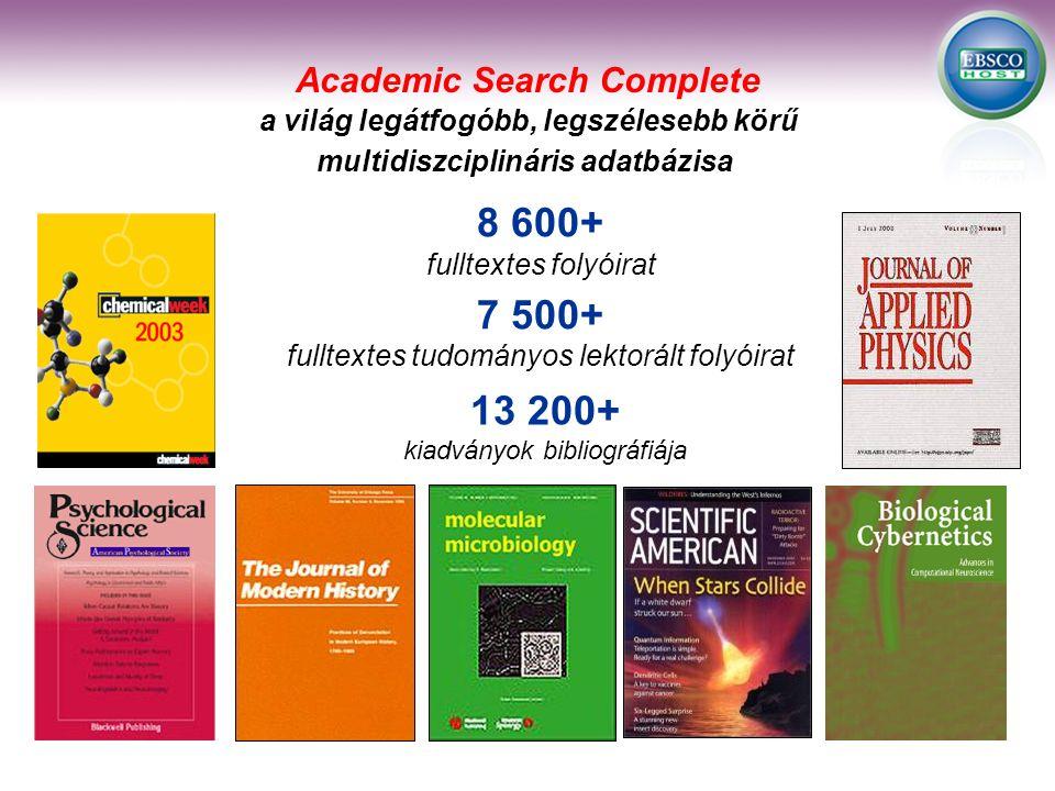 Journals in full text (Most with PDF's) 13 200+ kiadványok bibliográfiája 8 600+ fulltextes folyóirat 7 500+ fulltextes tudományos lektorált folyóirat Academic Search Complete a világ legátfogóbb, legszélesebb körű multidiszciplináris adatbázisa
