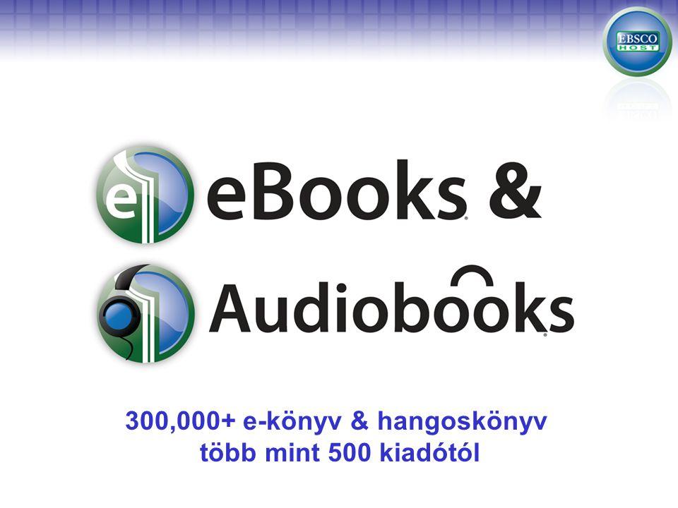 300,000+ e-könyv & hangoskönyv több mint 500 kiadótól