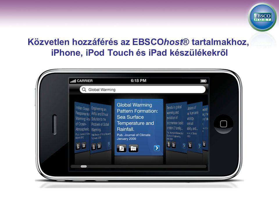 Közvetlen hozzáférés az EBSCOhost® tartalmakhoz, iPhone, iPod Touch és iPad készülékekről
