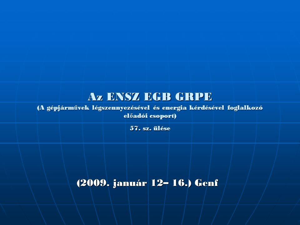 Az ENSZ EGB GRPE (A gépjárm ű vek légszennyezésével és energia kérdésével foglalkozó el ő adói csoport) 57.