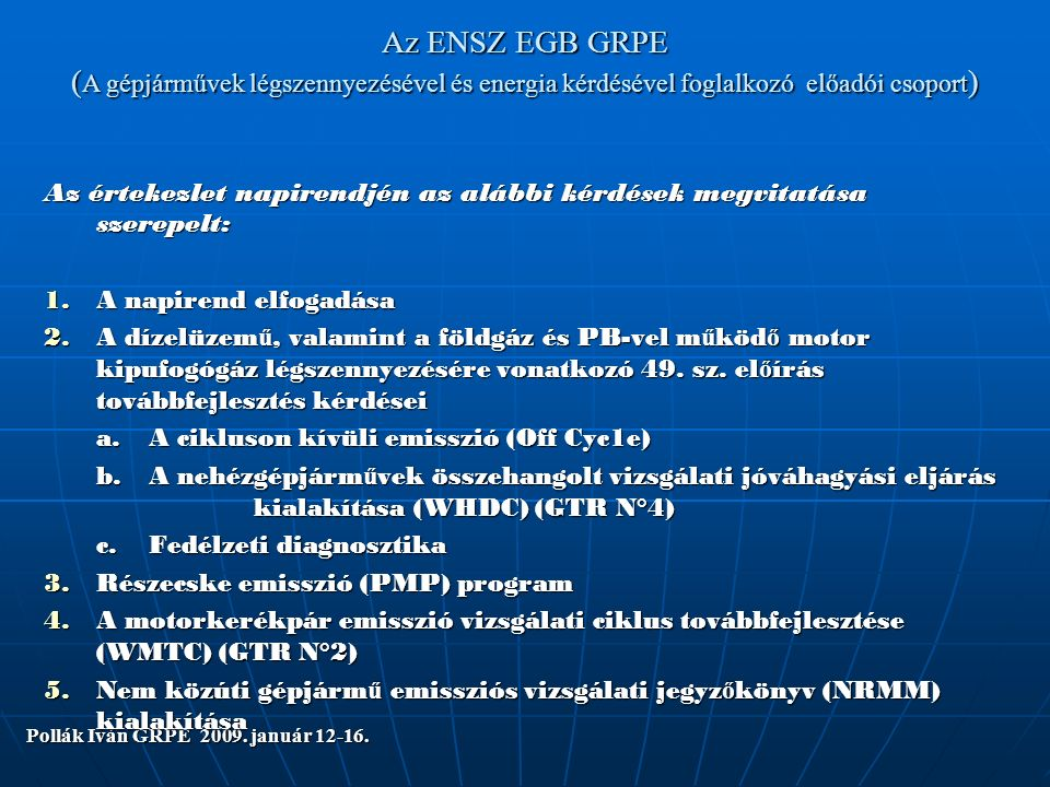 E. Confirmation of the Work Schedule WLTP-Informal Group