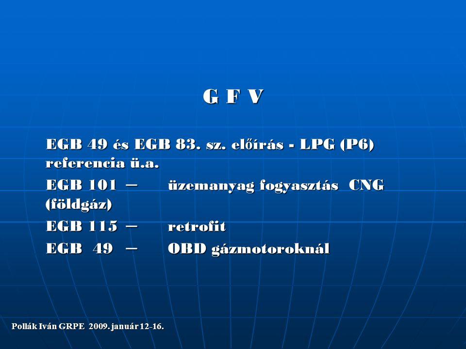 Pollák Iván GRPE 2009. január 12-16. G F V EGB 49 és EGB 83.
