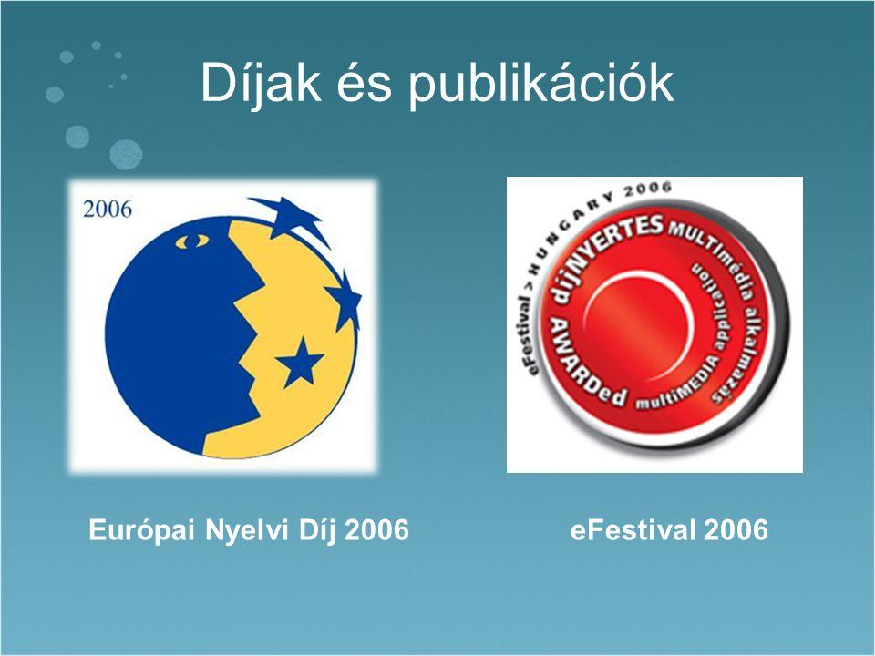 Díjak és publikációk Európai Nyelvi Díj 2006eFestival 2006