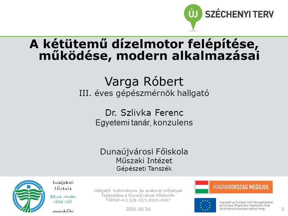 Varga Róbert III. éves gépészmérnök hallgató Dr.
