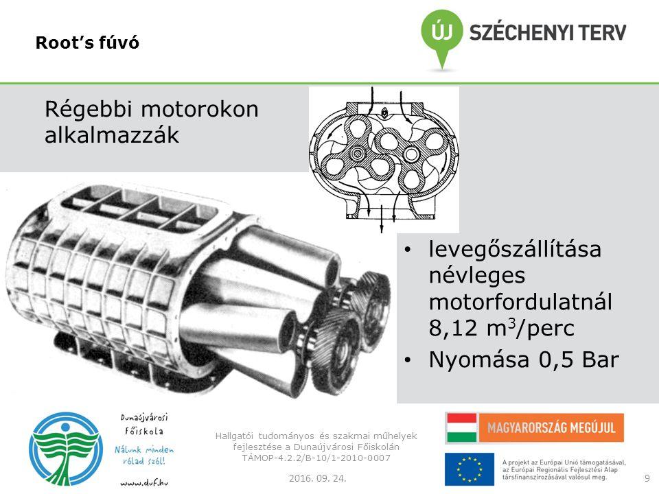 Turbó kompresszor T-16 Kenőolaj nyomás: 17 Bar Fordulatszám: 17000 f/p Nyomás: 1,6 Bar Dízelmotor hatásfoka elérheti a 46%-ot 2016.