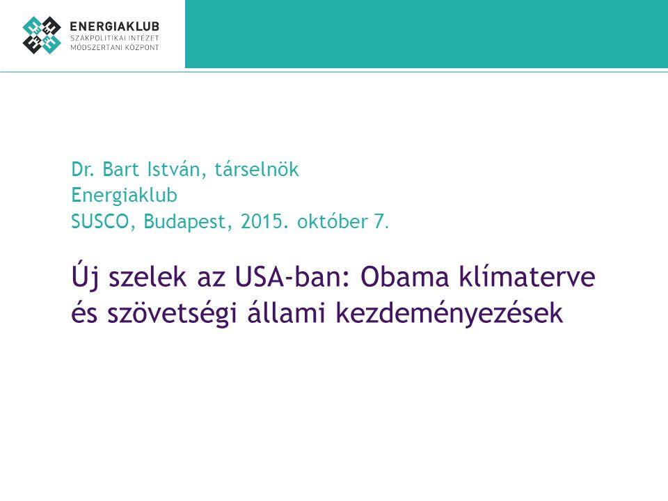 Új szelek az USA-ban: Obama klímaterve és szövetségi állami kezdeményezések Dr.