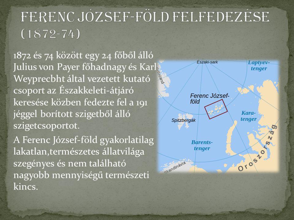 1872 és 74 között egy 24 főből álló Julius von Payer főhadnagy és Karl Weyprecbht által vezetett kutató csoport az Északkeleti-átjáró keresése közben fedezte fel a 191 jéggel borított szigetből álló szigetcsoportot.