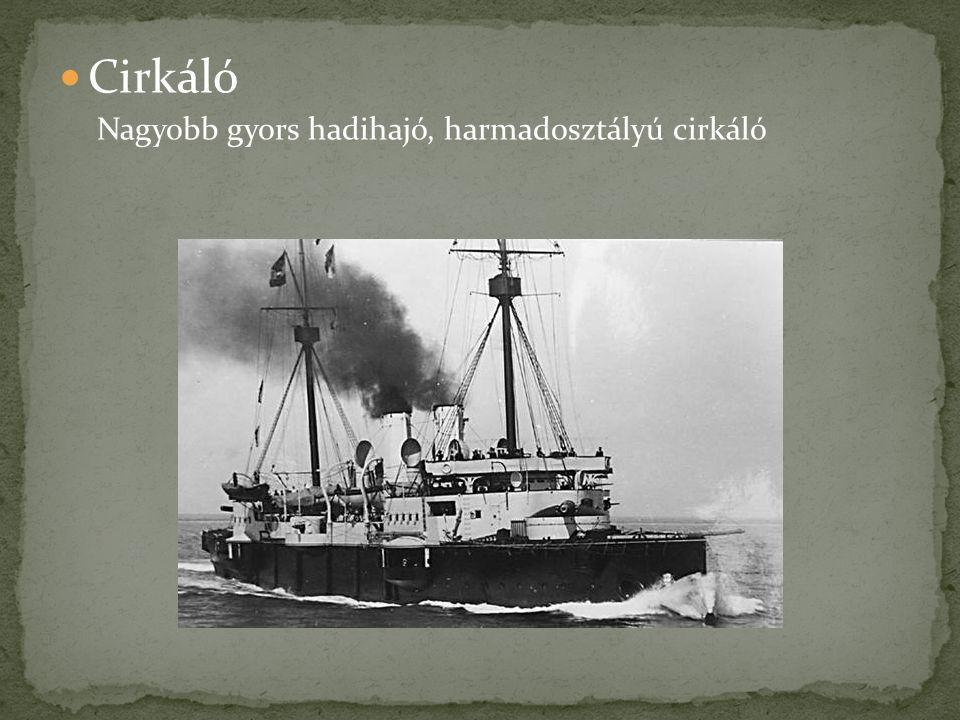 Cirkáló Nagyobb gyors hadihajó, harmadosztályú cirkáló