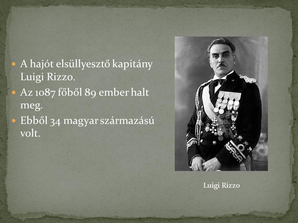 A hajót elsüllyesztő kapitány Luigi Rizzo. Az 1087 főből 89 ember halt meg.