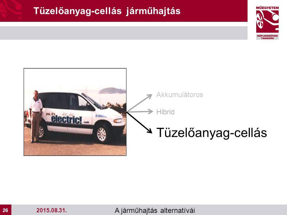 26 A járműhajtás alternatívái Tüzelőanyag-cellás járműhajtás 2015.08.31.