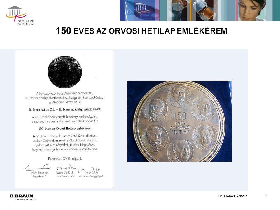Dr. Dénes Arnold 150 ÉVES AZ ORVOSI HETILAP EMLÉKÉREM 11