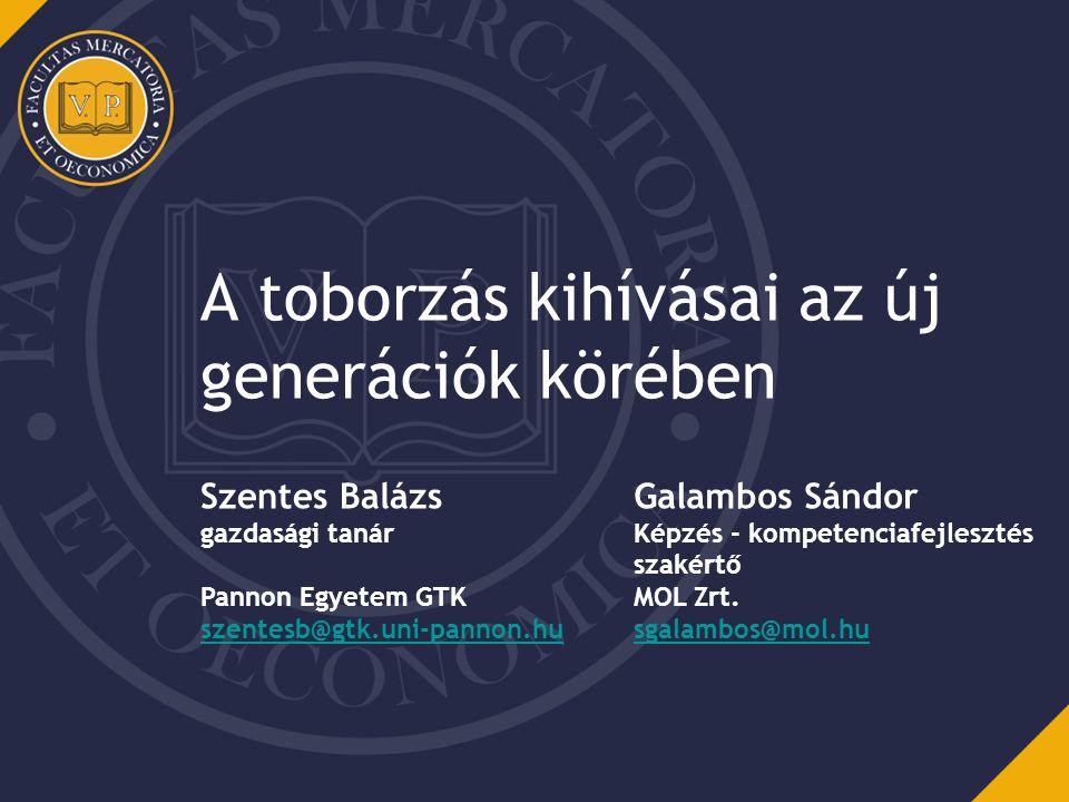 A toborzás kihívásai az új generációk körében Szentes Balázs gazdasági tanár Pannon Egyetem GTK szentesb@gtk.uni-pannon.hu Galambos Sándor Képzés - kompetenciafejlesztés szakértő MOL Zrt.