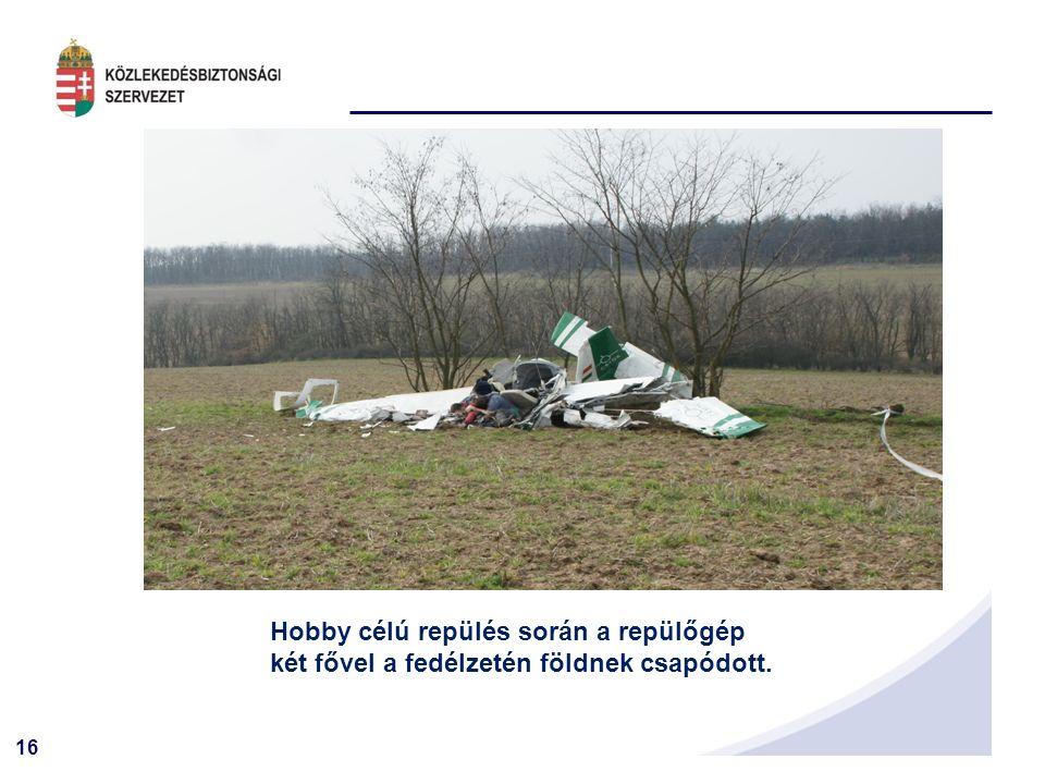 16 Hobby célú repülés során a repülőgép két fővel a fedélzetén földnek csapódott.