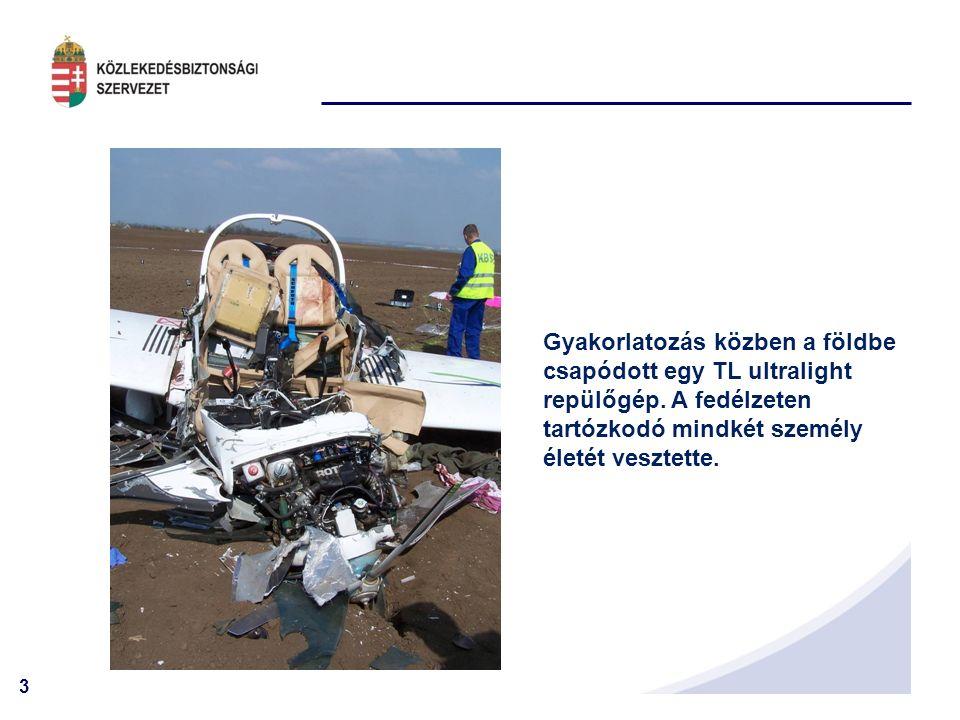 3 Gyakorlatozás közben a földbe csapódott egy TL ultralight repülőgép.