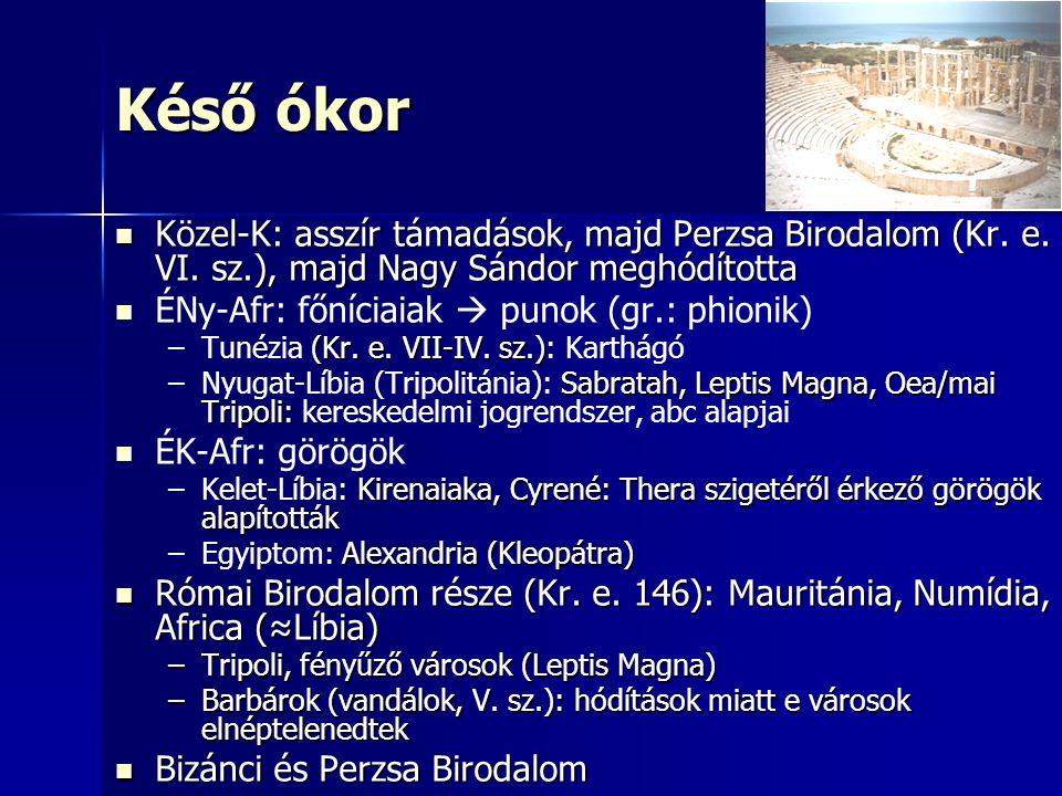Késő ókor Közel-K: asszír támadások, majd Perzsa Birodalom (Kr.