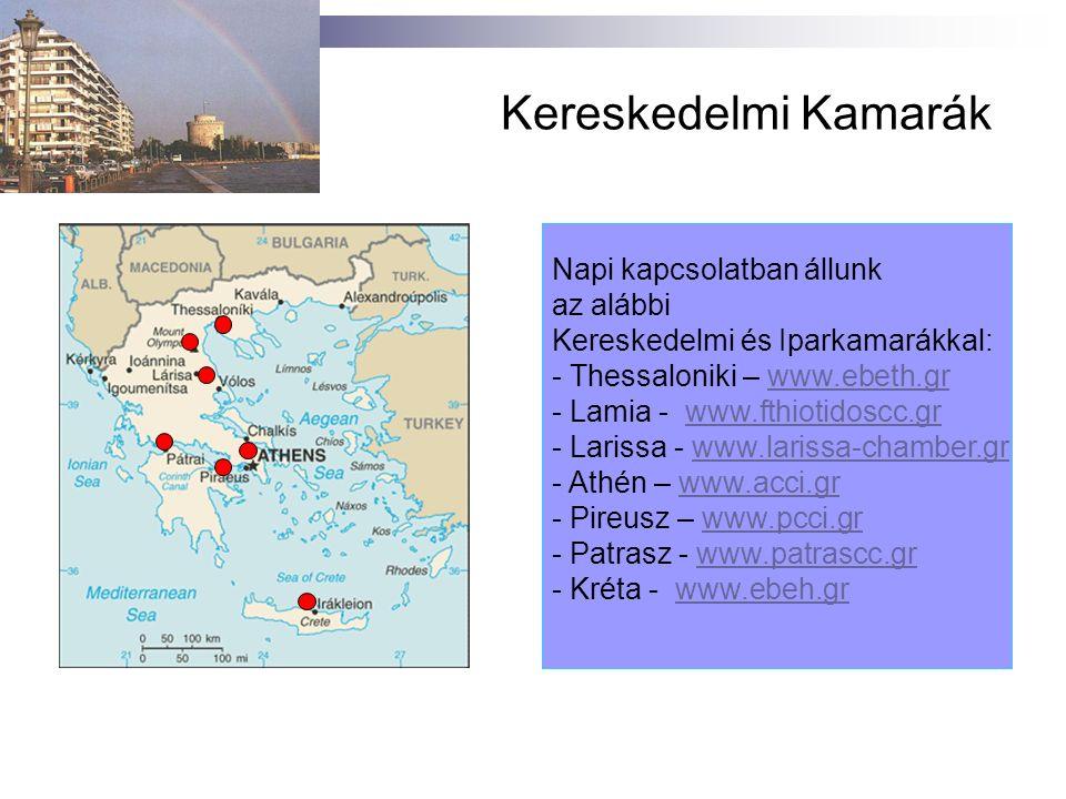 Kereskedelmi Kamarák Napi kapcsolatban állunk az alábbi Kereskedelmi és Iparkamarákkal: - Thessaloniki – www.ebeth.grwww.ebeth.gr - Lamia - www.fthiot