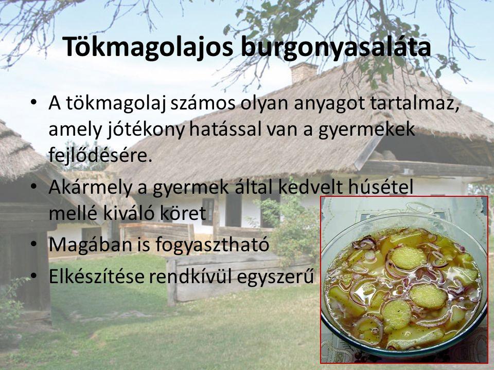 Tökmagolajos burgonyasaláta A tökmagolaj számos olyan anyagot tartalmaz, amely jótékony hatással van a gyermekek fejlődésére.