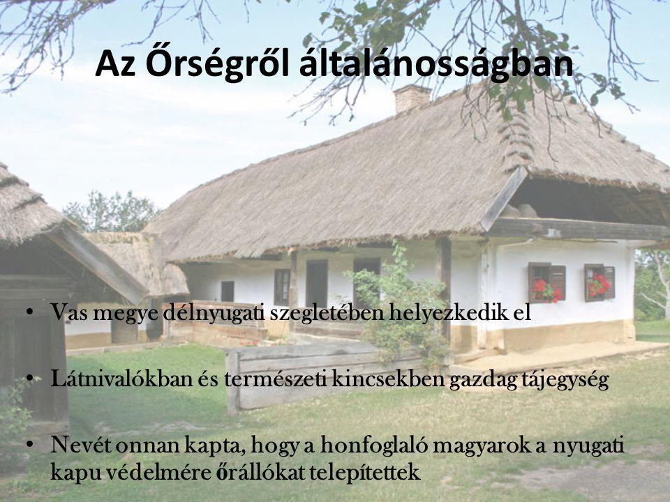 Az Őrségről általánosságban Vas megye délnyugati szegletében helyezkedik el Látnivalókban és természeti kincsekben gazdag tájegység Nevét onnan kapta, hogy a honfoglaló magyarok a nyugati kapu védelmére ő rállókat telepítettek