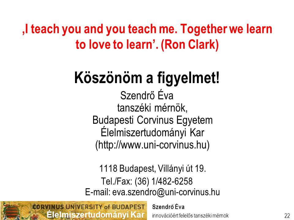 Élelmiszertudományi Kar 22 'I teach you and you teach me.
