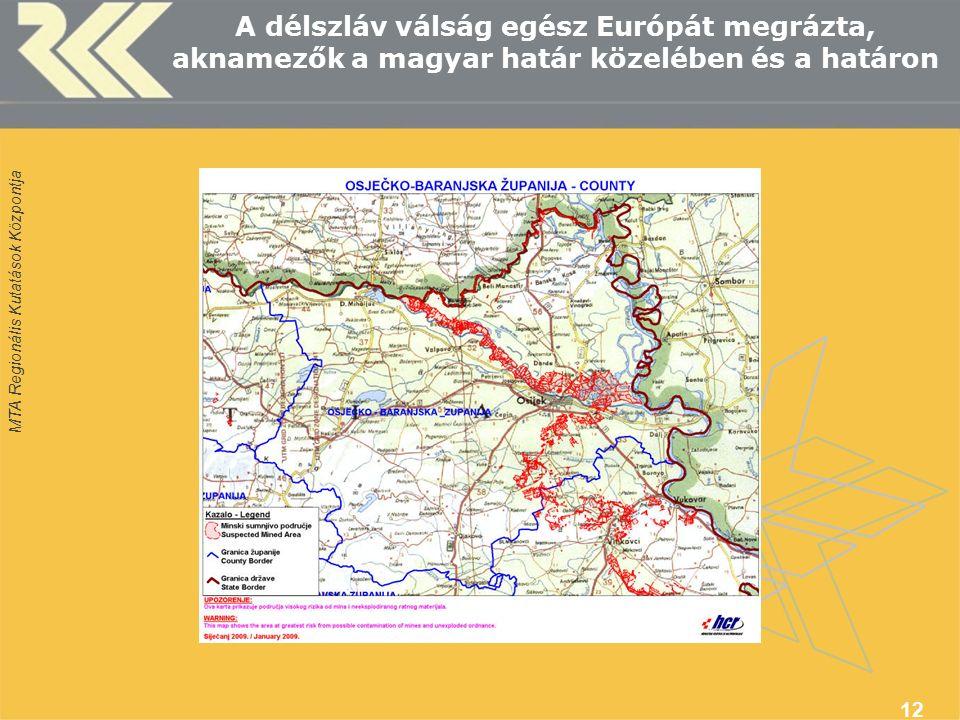 MTA Regionális Kutatások Központja A délszláv válság egész Európát megrázta, aknamezők a magyar határ közelében és a határon 12
