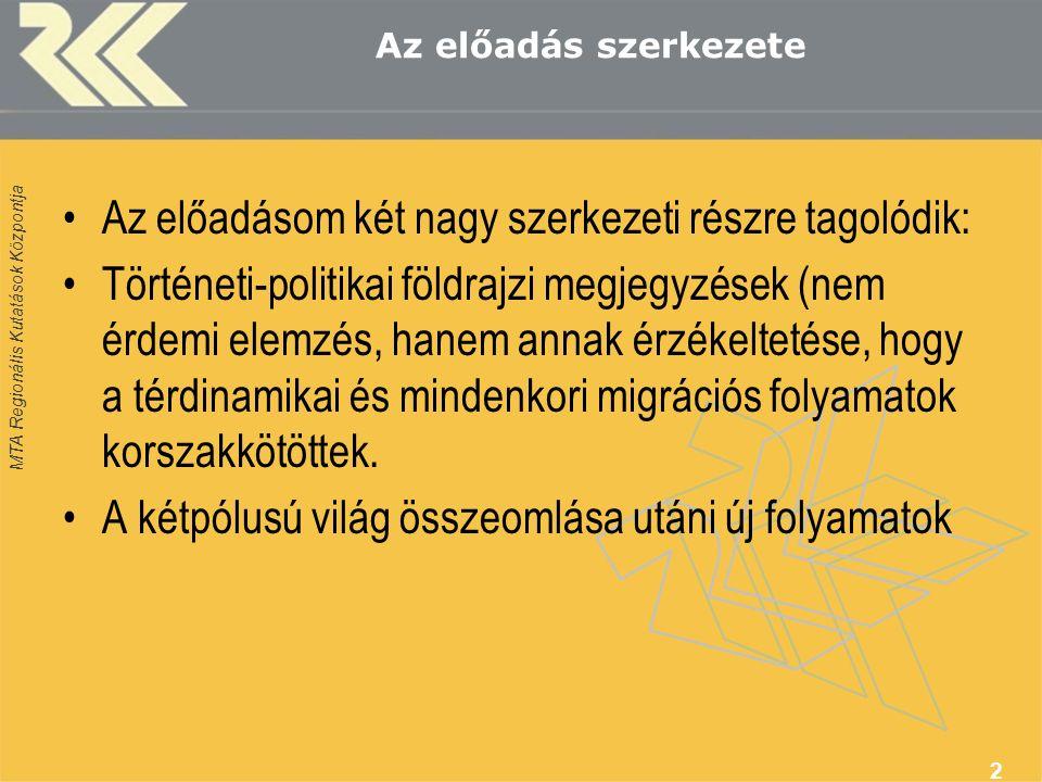 MTA Regionális Kutatások Központja Az iszlám világ Magyarország szomszédsága 13
