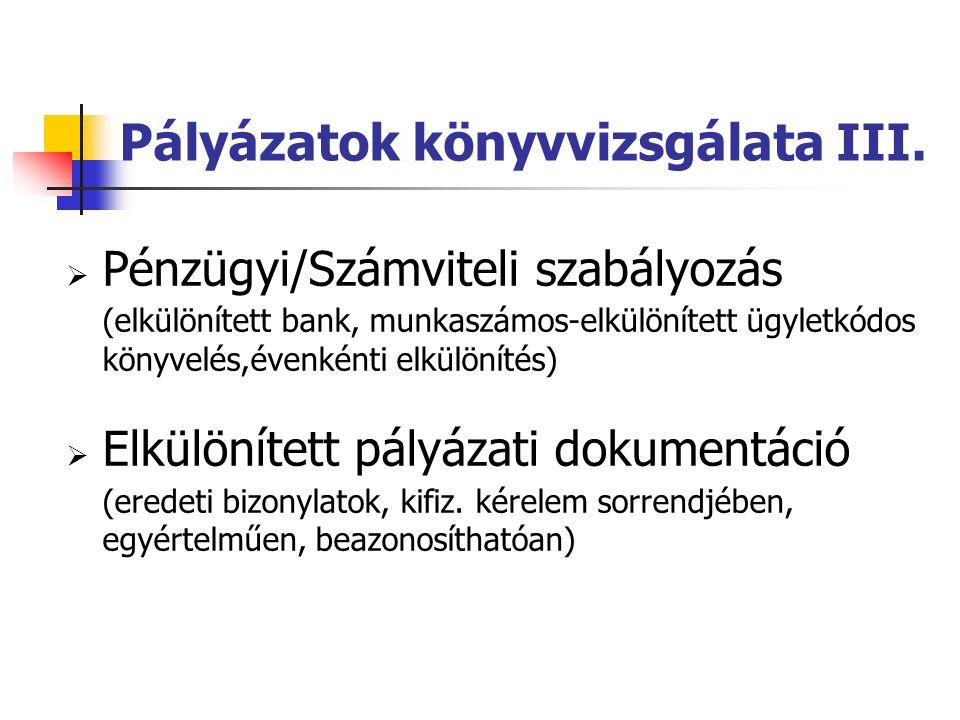 Pályázatok könyvvizsgálata III.