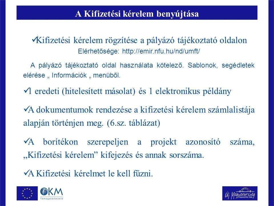 A Kifizetési kérelem benyújtása Kifizetési kérelem rögzítése a pályázó tájékoztató oldalon Elérhetősége: http://emir.nfu.hu/nd/umft/ A pályázó tájékoztató oldal használata kötelező.