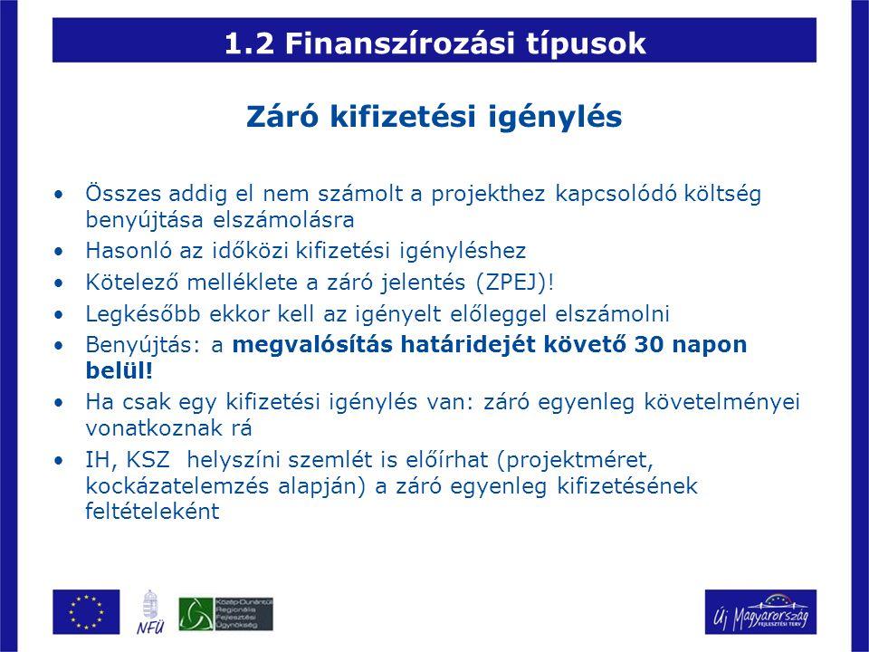 1.3 Finanszírozási módok Utófinanszírozás A kedvezményezett által kifizetett számlák támogatási összegének utólagos megtérítése közvetlenül a kedvezményezett bankszámlájára vagy a támogatást megelőlegező hitelintézet bankszámlájára történhet engedményezési szerződés alapján.