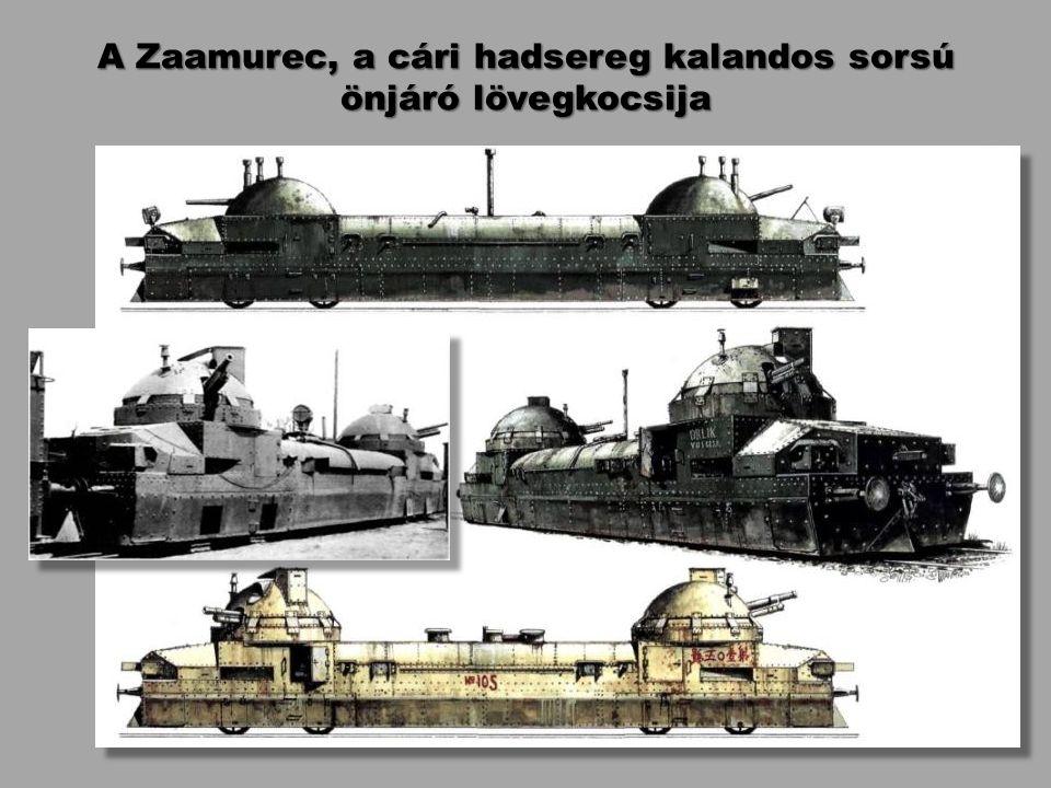 A Zaamurec, a cári hadsereg kalandos sorsú önjáró lövegkocsija