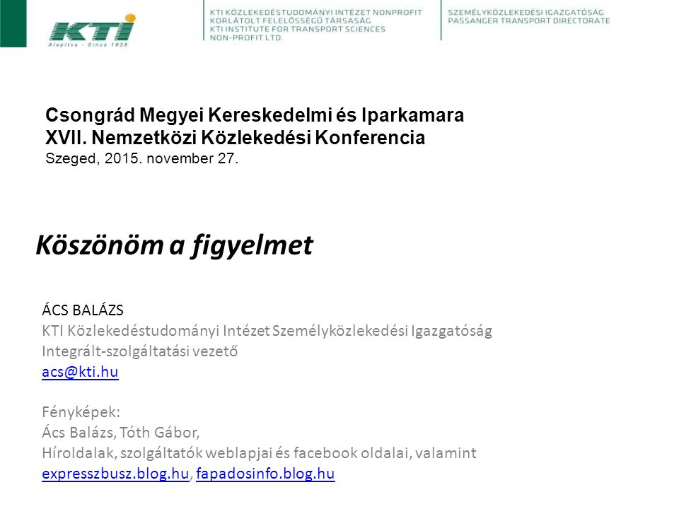 Köszönöm a figyelmet Csongrád Megyei Kereskedelmi és Iparkamara XVII.