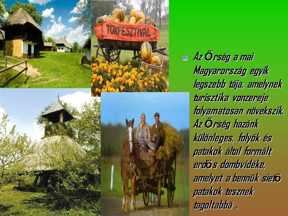 Az Ő rség a mai Magyarország egyik legszebb tája, amelynek turisztika vonzereje folyamatosan növekszik.