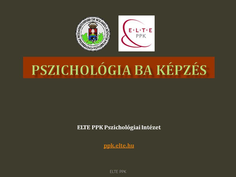 ELTE PPK Pszichológiai Intézet ppk.elte.hu ELTE PPK