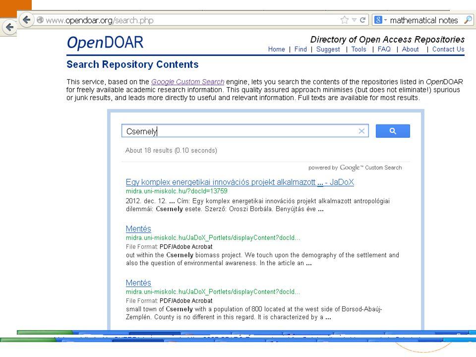 Miskolci Egyetem Digitális Raktár és Adattár Indulás: 2006 Miskolci Egyetem kutatói, hallgatói 9 gyűjtemény Kapcsolódás nemzetközi projektekhez  DART-Europe (PhD) DART-Europe  OpenDOAR (PhD, publikációk) OpenDOAR MIDRA