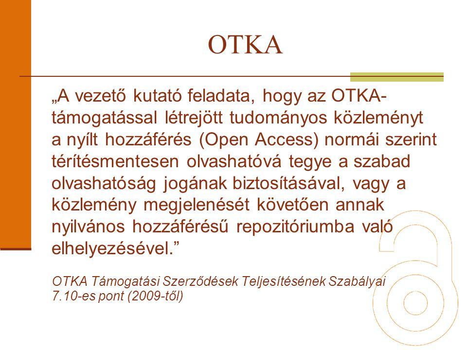 """""""A vezető kutató feladata, hogy az OTKA- támogatással létrejött tudományos közleményt a nyílt hozzáférés (Open Access) normái szerint térítésmentesen olvashatóvá tegye a szabad olvashatóság jogának biztosításával, vagy a közlemény megjelenését követően annak nyilvános hozzáférésű repozitóriumba való elhelyezésével. OTKA Támogatási Szerződések Teljesítésének Szabályai 7.10-es pont (2009-től) OTKA"""