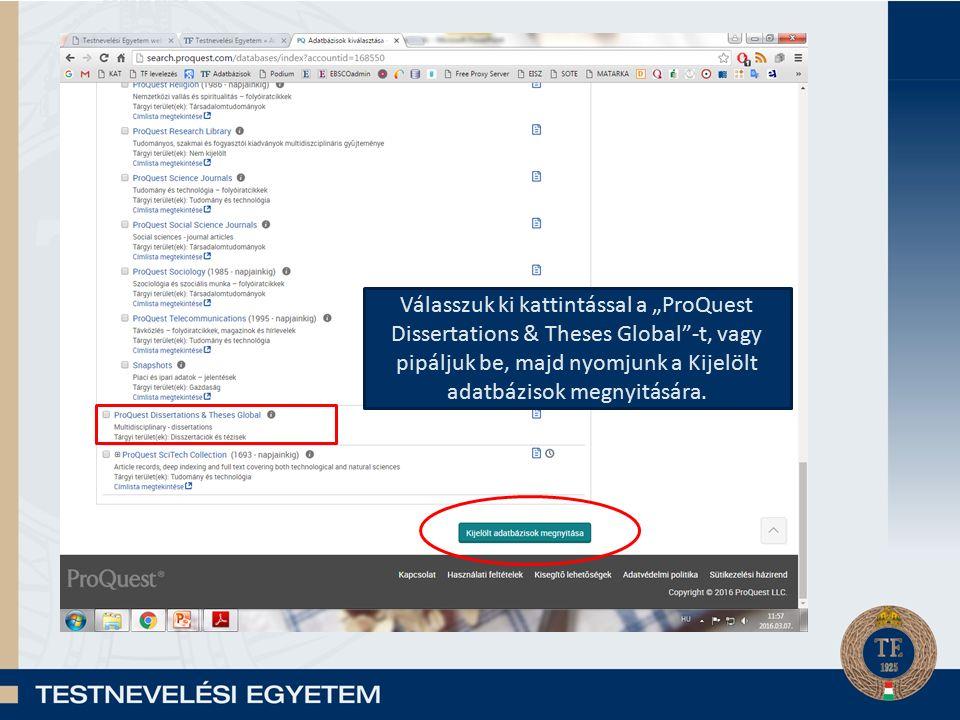 """Válasszuk ki kattintással a """"ProQuest Dissertations & Theses Global -t, vagy pipáljuk be, majd nyomjunk a Kijelölt adatbázisok megnyitására."""